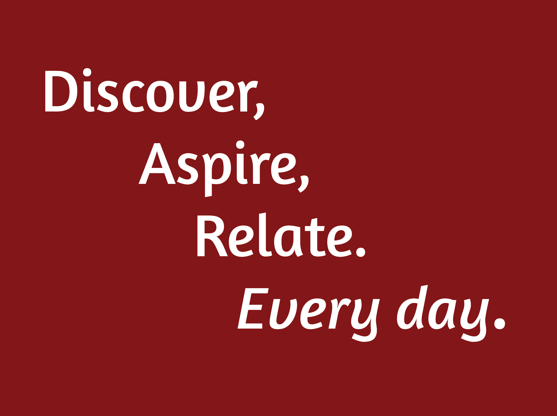 "District Tag line that reads ""Discover, Aspire, Relate. Every day."""